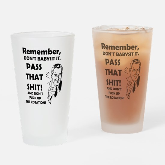 pass that sh*t Drinking Glass