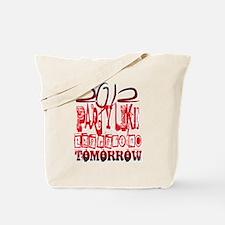 lets party - no tomorrow Tote Bag