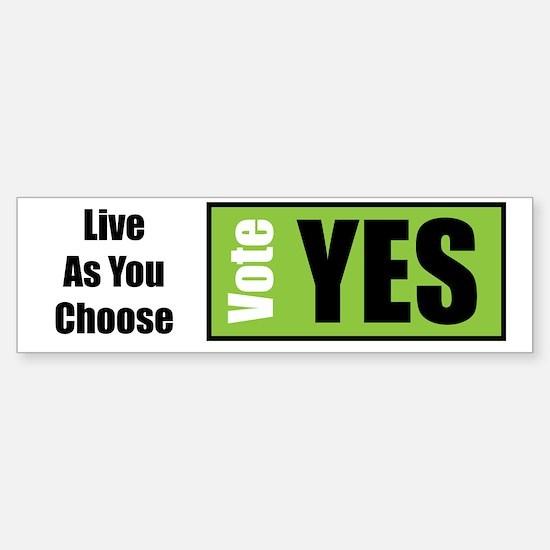 Live As You Choose - Bumper Bumper Bumper Sticker