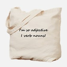 I verb nouns! Tote Bag