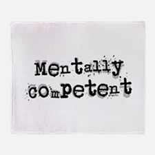 Mentally Competent... Throw Blanket
