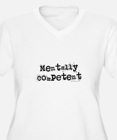 Mentally Competent... T-Shirt
