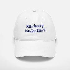 Mentally Competent... Baseball Baseball Cap