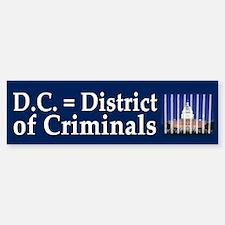 District of Criminals Bumper Bumper Sticker