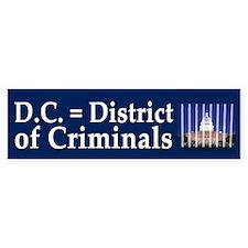 District of Criminals Bumper Sticker