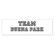 Team Buena Park Bumper Bumper Sticker