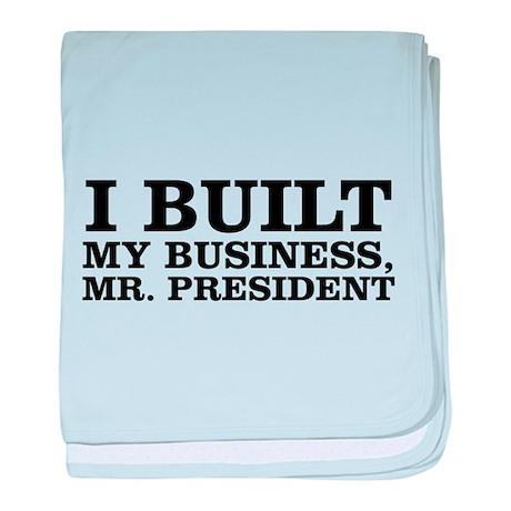 I Built My Business, Mr. President baby blanket
