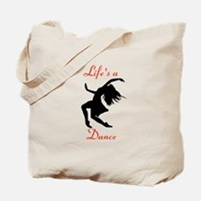 Life's a Dance Tote Bag