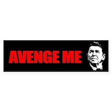 Reagan - Avenge Me Bumper Sticker