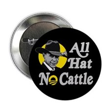 "All Hat No Cattle - Obama 2.25"" Button (10 pack)"