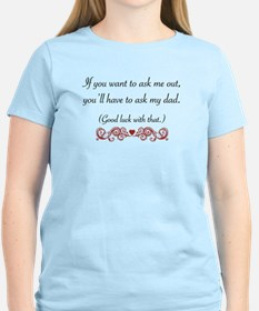 You'll Have To Ask My Dad T-Shirt