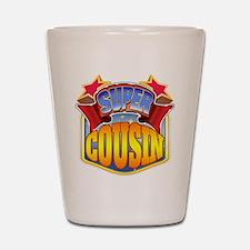 Super Cousin Shot Glass