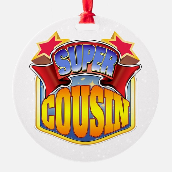 Super Cousin Ornament