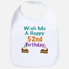 Wish me a happy 52nd Birthday Bib