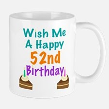 Wish me a happy 52nd Birthday Mug