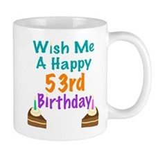 Wish me a happy 53rd Birthday Mug