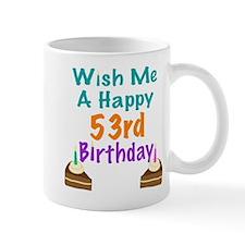 Wish me a happy 53rd Birthday Small Small Mug