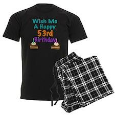 Wish me a happy 53rd Birthday Pajamas