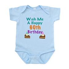 Wish me a happy 60th Birthday Infant Bodysuit