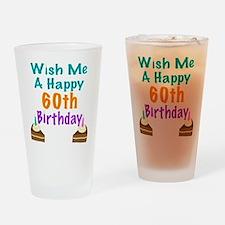 Wish me a happy 60th Birthday Drinking Glass