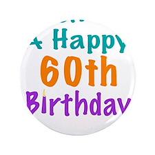 "Wish me a happy 60th Birthday 3.5"" Button"
