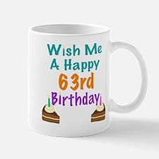 Wish me a happy 63rd Birthday Mug