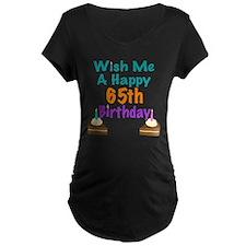 Wish me a happy 65th Birthday T-Shirt