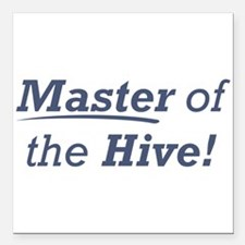 """Master of the Hive Square Car Magnet 3"""" x 3"""""""