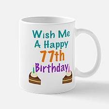 Wish me a happy 77th Birthday Mug