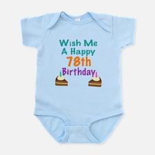Wish me a happy 78th Birthday Infant Bodysuit