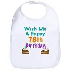 Wish me a happy 78th Birthday Bib