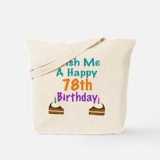 Wish me a happy 78th Birthday Tote Bag