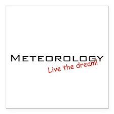 "Meteorology / Dream! Square Car Magnet 3"" x 3"""