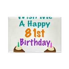 Wish me a happy 80th Birthday Rectangle Magnet