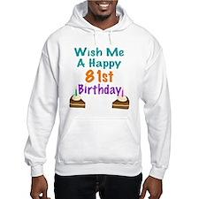 Wish me a happy 80th Birthday Hoodie