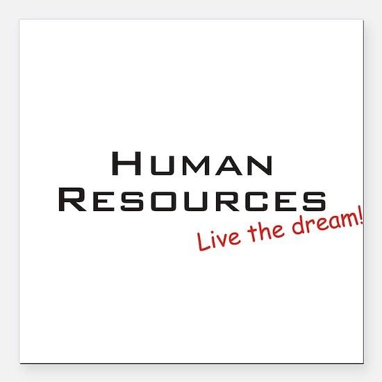 "Human Resources / Dream! Square Car Magnet 3"" x 3"""