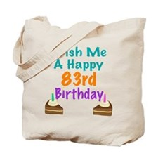 Wish me a happy 83rd Birthday Tote Bag