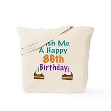 Wish me a happy 86th Birthday Tote Bag