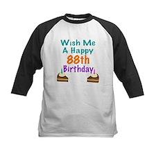 Wish me a happy 88th Birthday Tee
