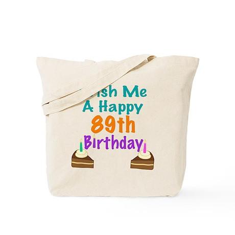 Wish me a happy 89th Birthday Tote Bag