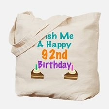 Wish me a happy 92nd Birthday Tote Bag