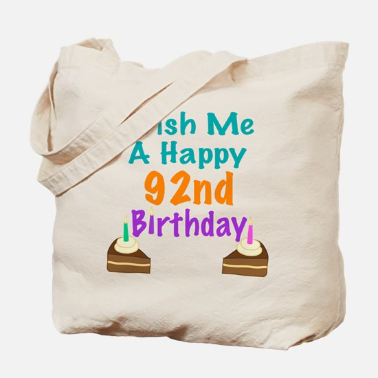 Wish me a happy 92nd Birthday Tote Bag