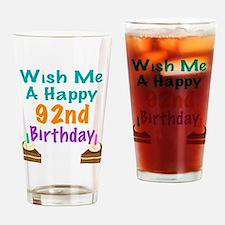 Wish me a happy 92nd Birthday Drinking Glass