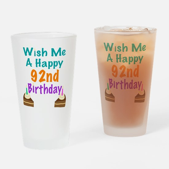 Wish me a happy 92nd Birthday Drinking Glass