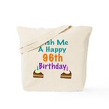 Wish me a happy 96th Birthday Tote Bag