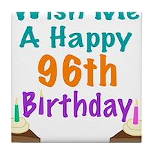 Wish me a happy 96th Birthday Tile Coaster