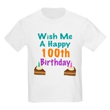 Wish me a happy 100th Birthday T-Shirt