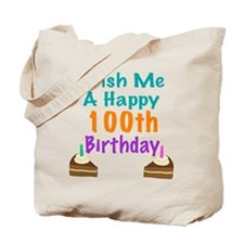 Wish me a happy 100th Birthday Tote Bag