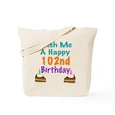 Wish me a happy 102nd Birthday Tote Bag