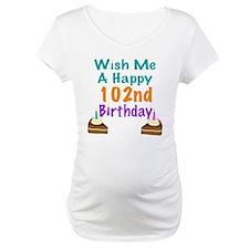Wish me a happy 102nd Birthday Shirt